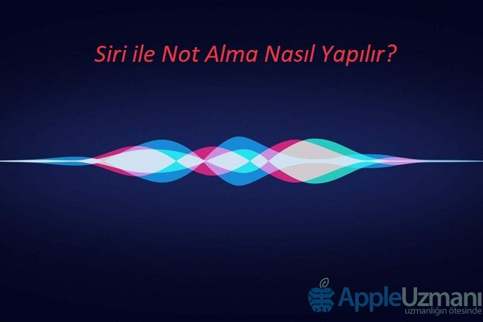 Siri ile Not Alma