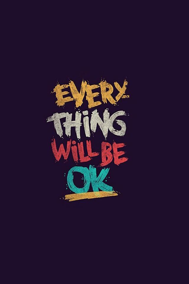 Everything Will Be OK iPhone Wallpaper