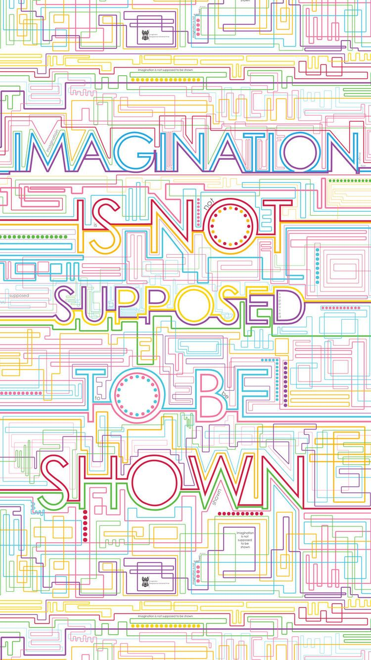 Imagination Is Not Supposed To Be Shown iPhone 6 Wallpaper